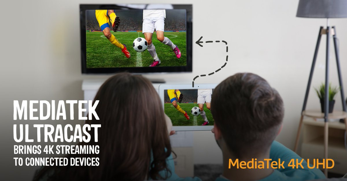 MediaTek Ultracast: Công nghệ streaming video 4K mới